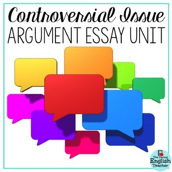 Controversial Issue Argument Essay Unit  Pinterest  High School  This Download Includes Everything You Need To Assign A Controversial Issues  Essay To Your Students