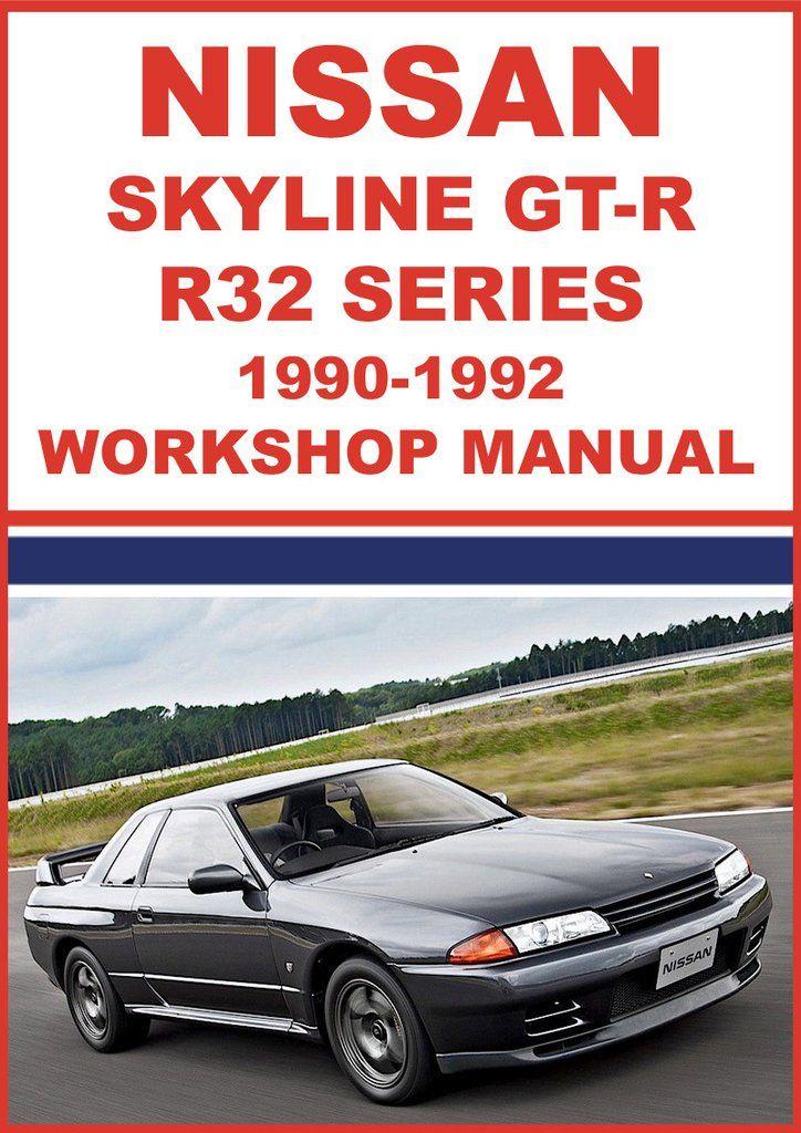 nissan skyline gt r r32 series 1990 1992 workshop manual nissan rh pinterest com 2016 Nissan Skyline GTR 1997 Skyline