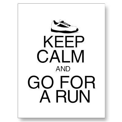 Keep Calm and Go for a Run