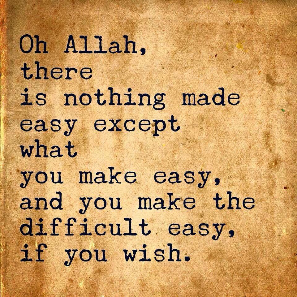 اللهم لا سهل الا ما جعلته سهلا وانت تجعل الحزن اذا شئت سهلا Islamic Quotes Quotable Quotes Quran Verses