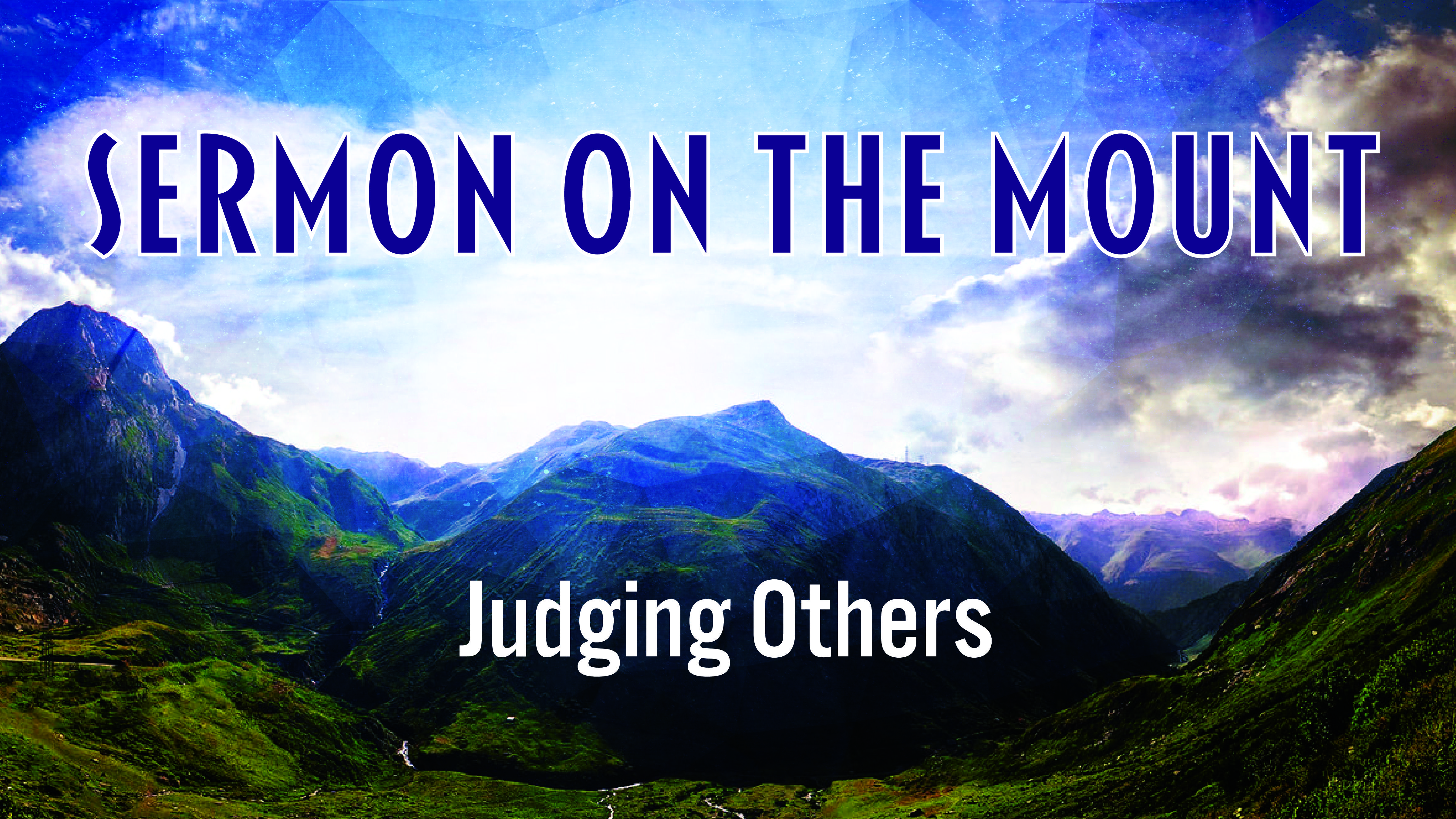 The Sermon On Mount Judging Other Start2finish Faith Others Introduction Of