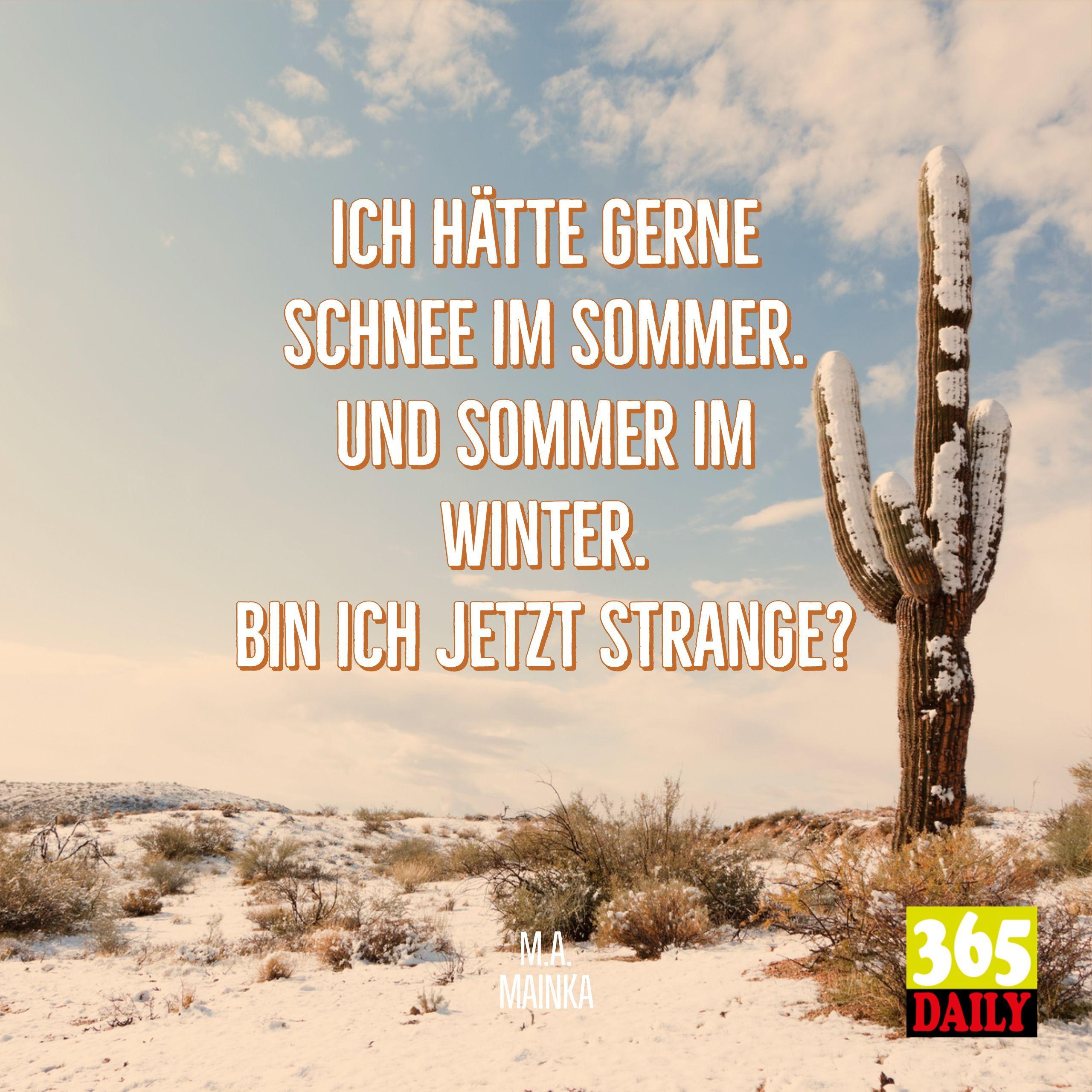 Nun Ja Könnte Schon Sein Schnee Sommer Winter Seltsam