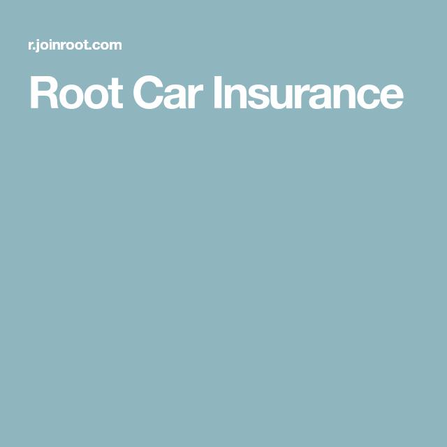 Root Car Insurance Car Insurance Insurance Car