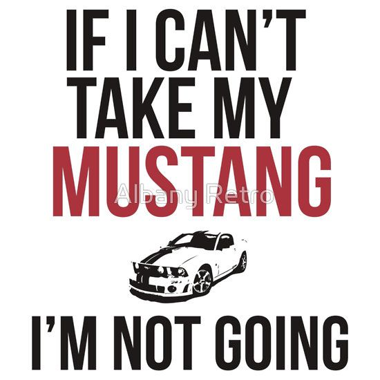 If I Can T Take My Mustang Men S Classic T Shirts If I Can T Take