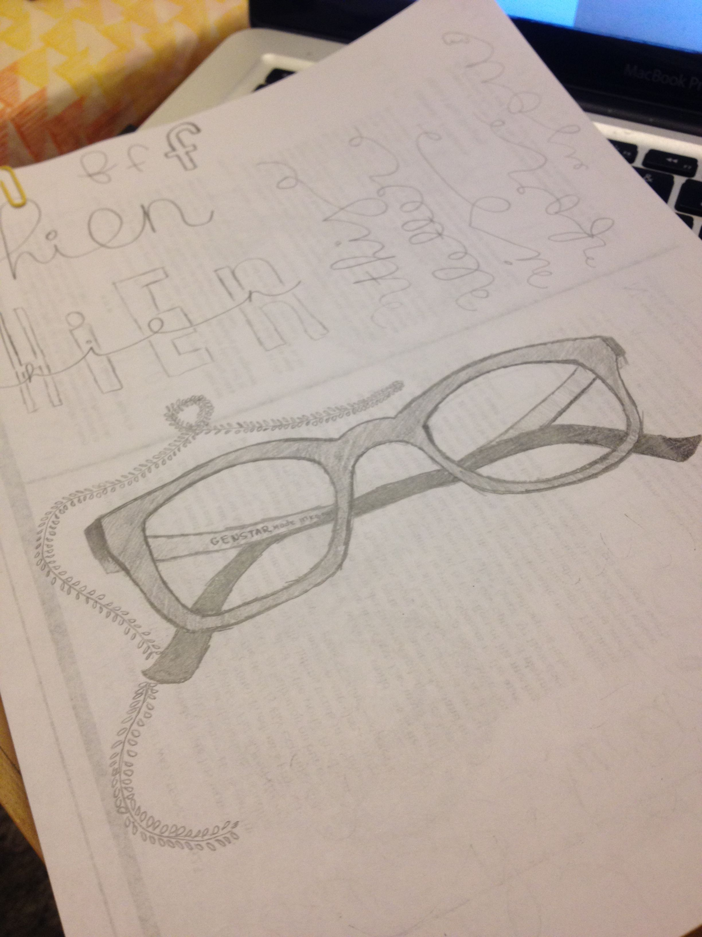 I'm sorry that this was not a hand lettering practice. Just a pair of my glasses lol. I'm not an artist, and I try my best to be creative. Plus, I was just bored waiting for class to start :)