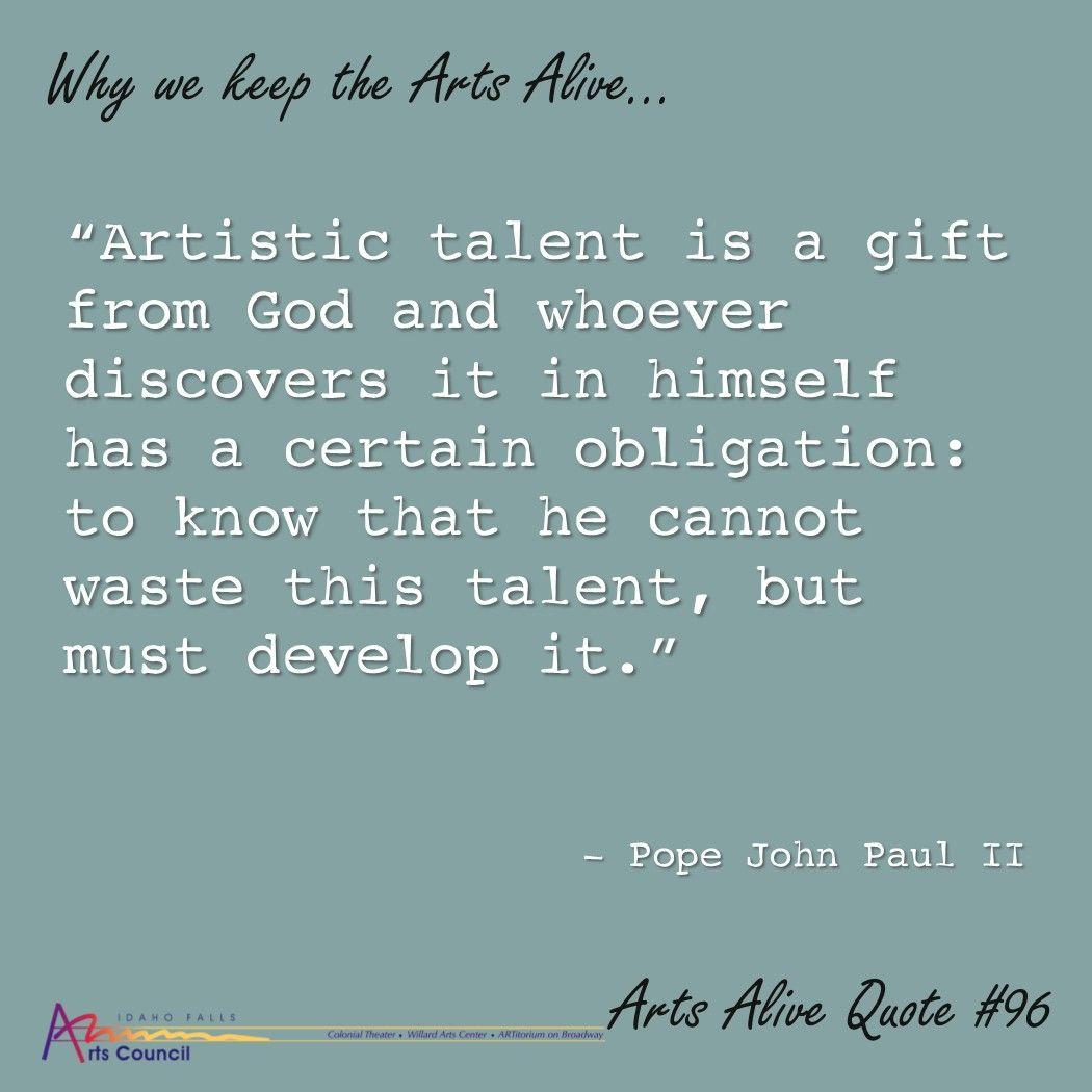 Quote 96 Pope John Paul Ii Artistic Talent Is A Gift From God Pope John Paul Ii Quotes John Paul Ii Quotes Pope John Paul Ii