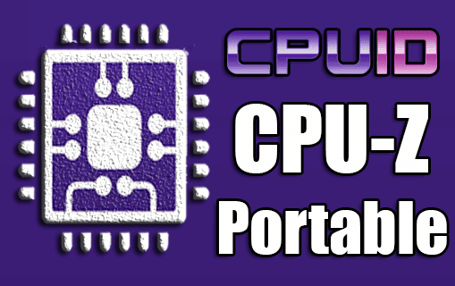 Cpu Z Portable System Information Software Tech Pc Computer Laptop Free Software Technology News Windows Windows1 Portable Windows 10 New Technology