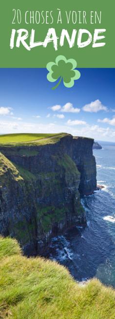 Dublin, Cliffs of Moher, Connemara : 20 choses à faire en Irlande !                                                                                                                                                     Plus