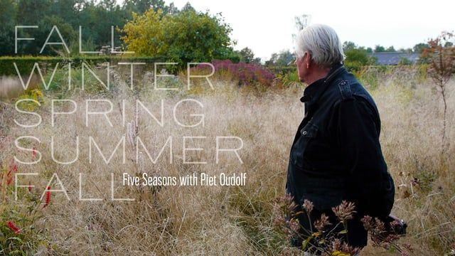 Trailer For The Upcoming Documentary Fall Winter Spring Summer Fall Five Seasons With Piet Oudolf A Film By Thomas Piper Visit Piet Documentaries Seasons
