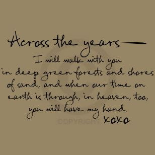 Across The Years I Will Walk With You In Deep Green Forests And