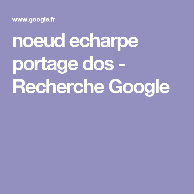 noeud echarpe portage dos - Recherche Google   Trucs pour bébé ... f35470b9aa3