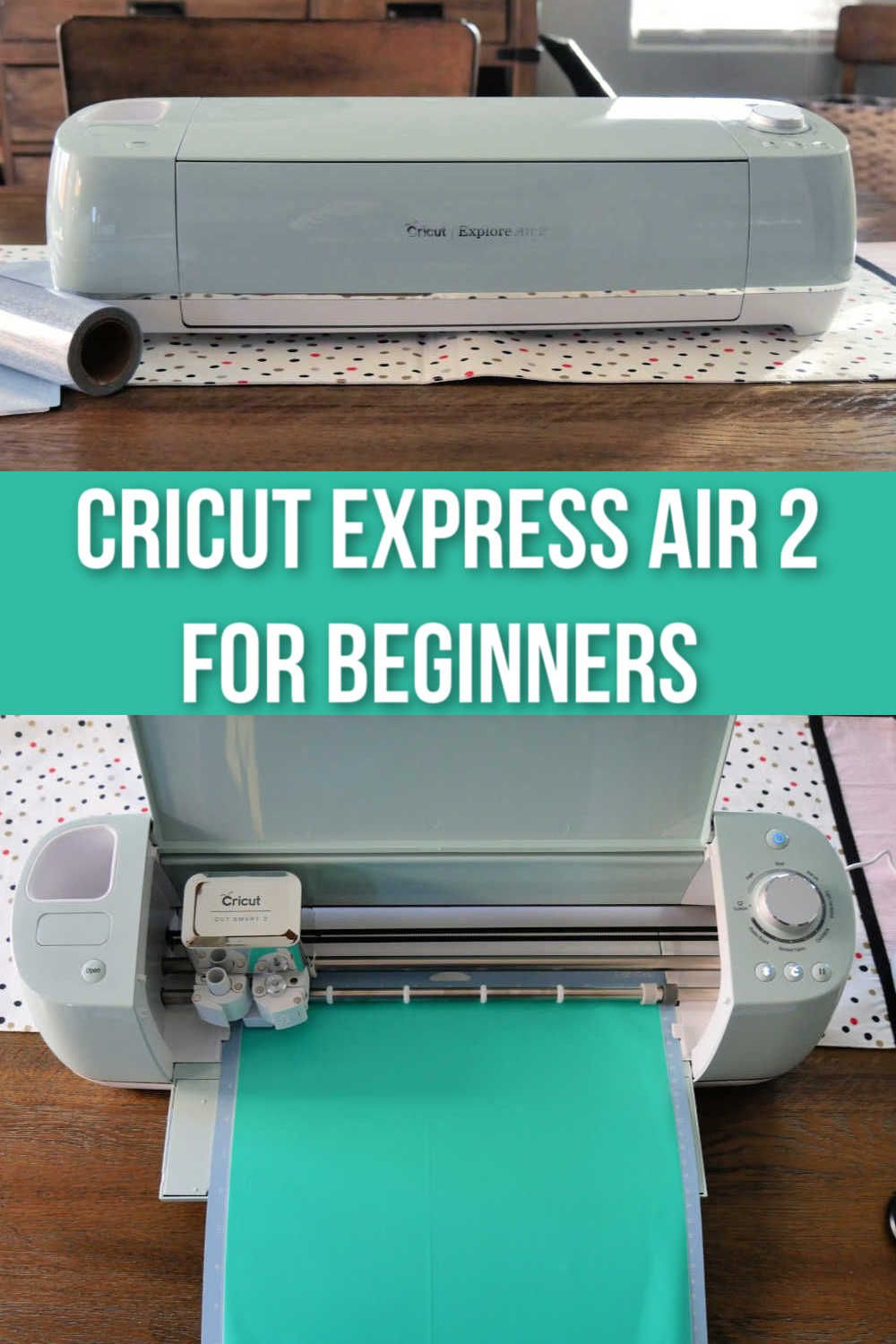 A Beginner Guide to Crafting with the Cricut Explore Air 2