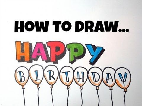 How To Draw Happy Birthday Letters Happy Birthday Lettering Birthday Letters Fancy Writing