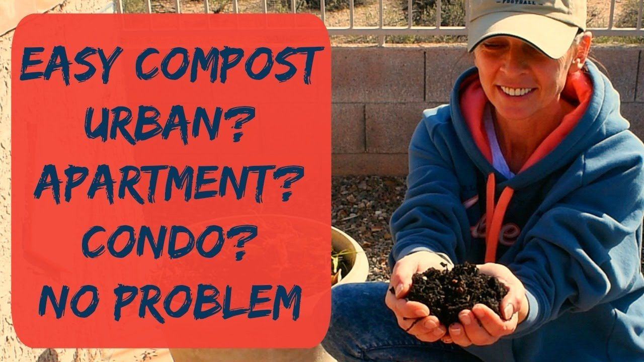 How to make compost making compost at home or apartment