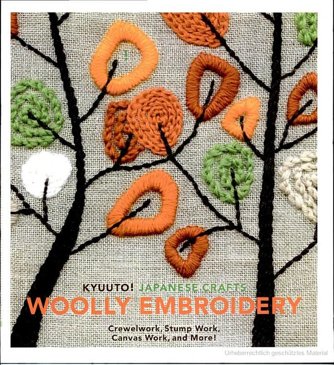 Kyuuto! Japanese Crafts!: Woolly Embroidery: Crewelwork, Stump Work, Canvas ... - Chronicle Books - Google Books