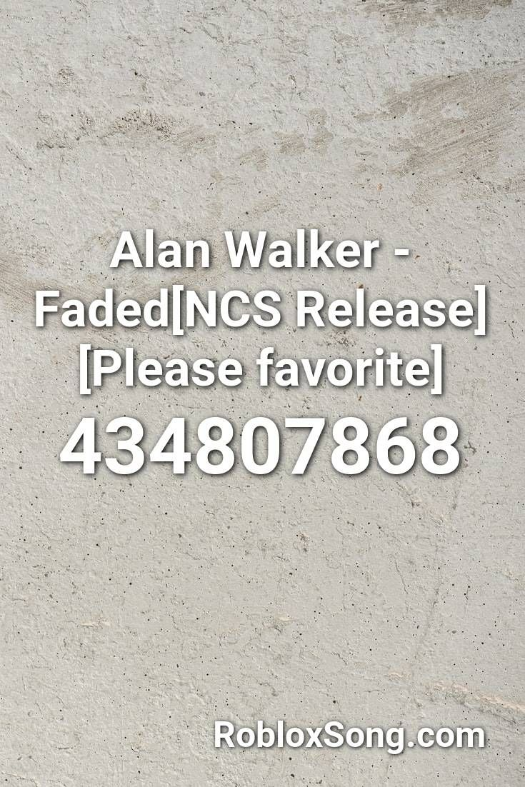 Music Id For Roblox Faded Full Alan Walker Faded Ncs Release Please Favorite Roblox Id Roblox Music Codes In 2020 Alan Walker Roblox Curb Your Enthusiasm