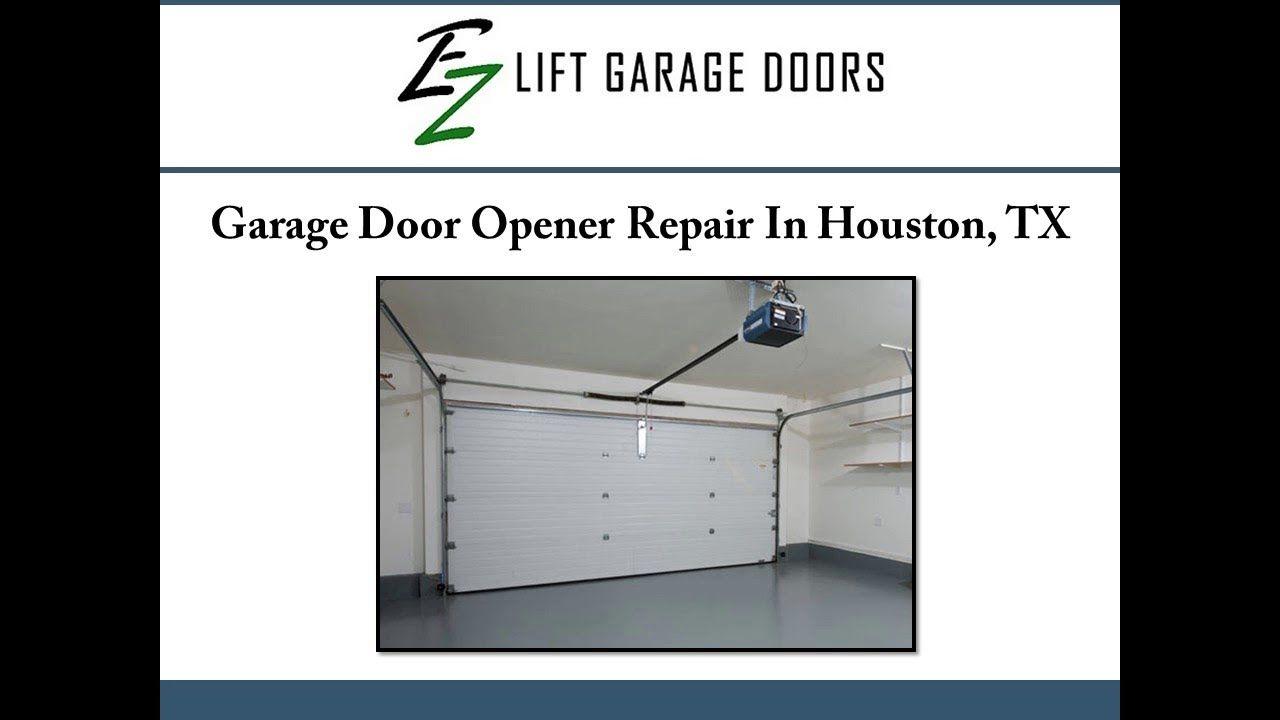 Garage Door Opener Repair In Houston Tx Garage Door Opener