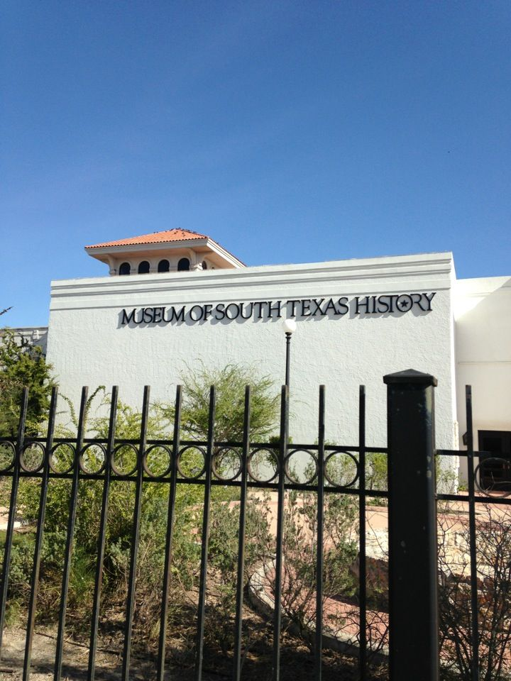 Museum Of South Texas History in Edinburg, TX | i\'ve been ...
