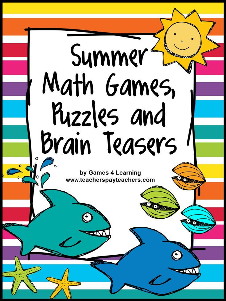 Summer Math Games, Puzzles, Brain Teasers: Summer Packet, End of ...
