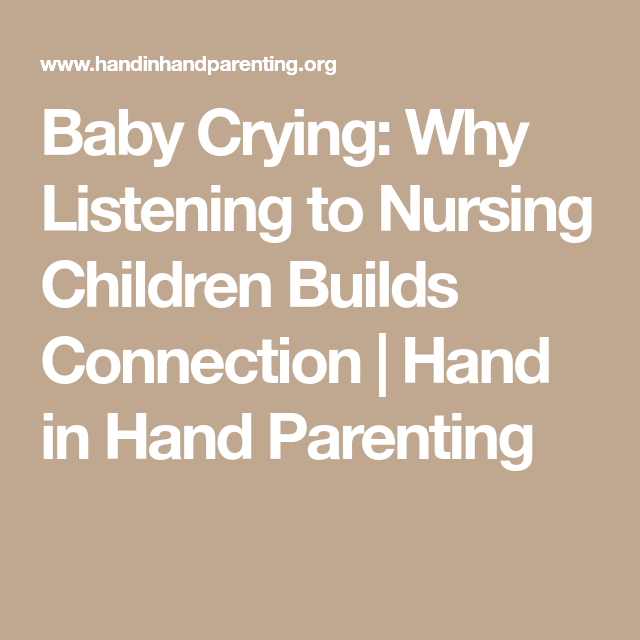 Baby Crying Why Listening To Nursing Children Builds -7851