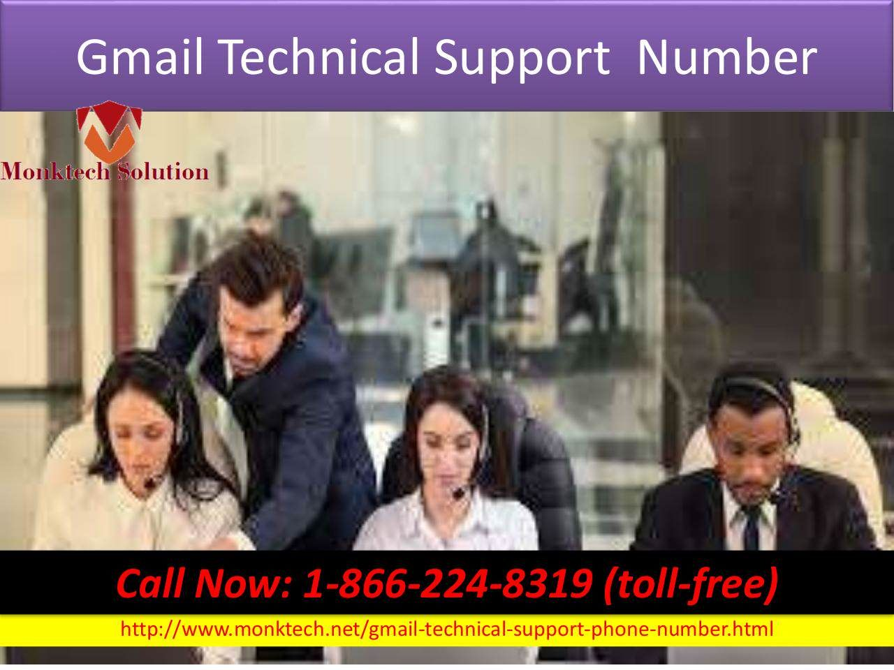 Gmail Tech Support Number 1-866-224-8319 help of troubleshoot issues #GmailTechsupportNumber #GmailTechnicalSupportNumber #GmailPhoneNumber Connect our Tech Support Team, Dial Gmail Tech Support Number 1-866-224-8319. Our Gmail team provides an instant solution which will help you to recover your Gmail password,change your password,and any type of your Gmail account issues . For More Detail visit our website http://www.monktech.net/gmail-technical-support-phone-number.html