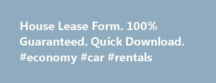 House Lease Form 100 Guaranteed Quick Download #economy #car - house rental lease template
