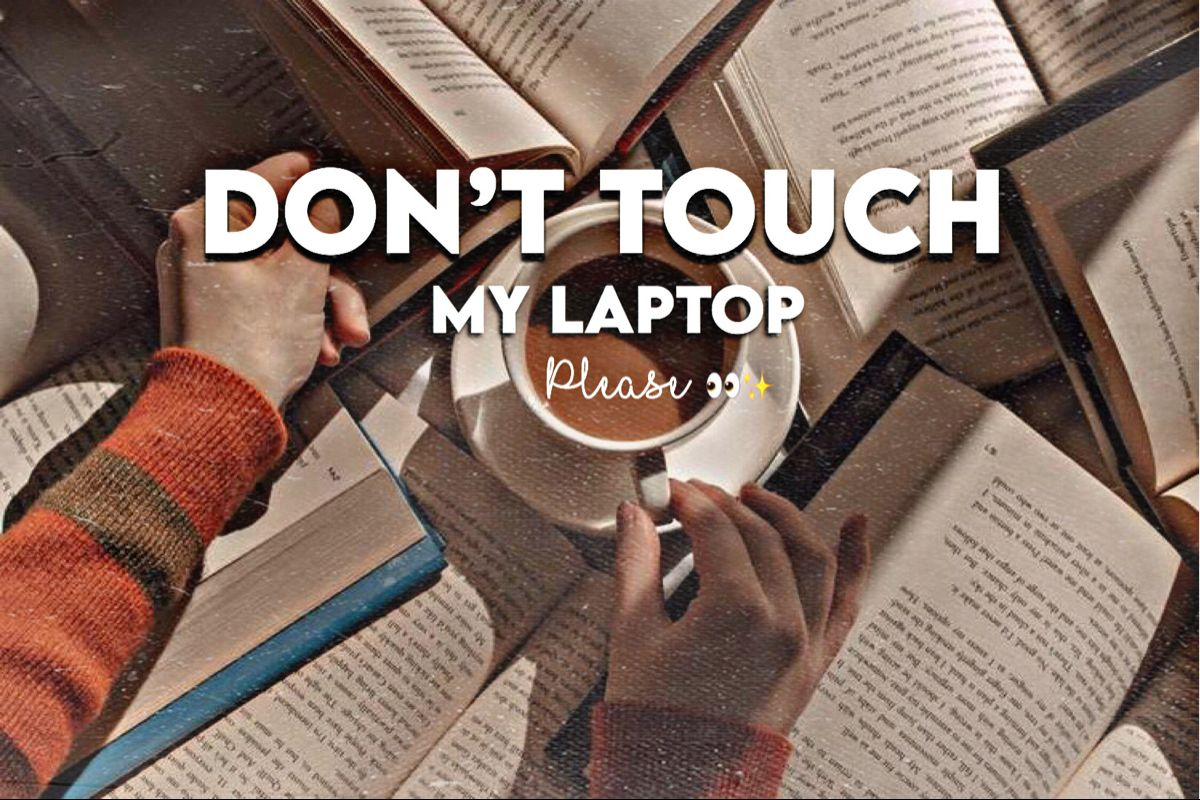 Don T Touch My Laptop Please Background Touch Me Dont Touch Touch
