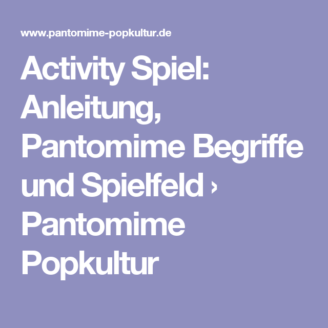 Activity Spiel Anleitung Pantomime Begriffe Und Spielfeld Pantomime Popkultur Spiele Activity Spiel Pantomime