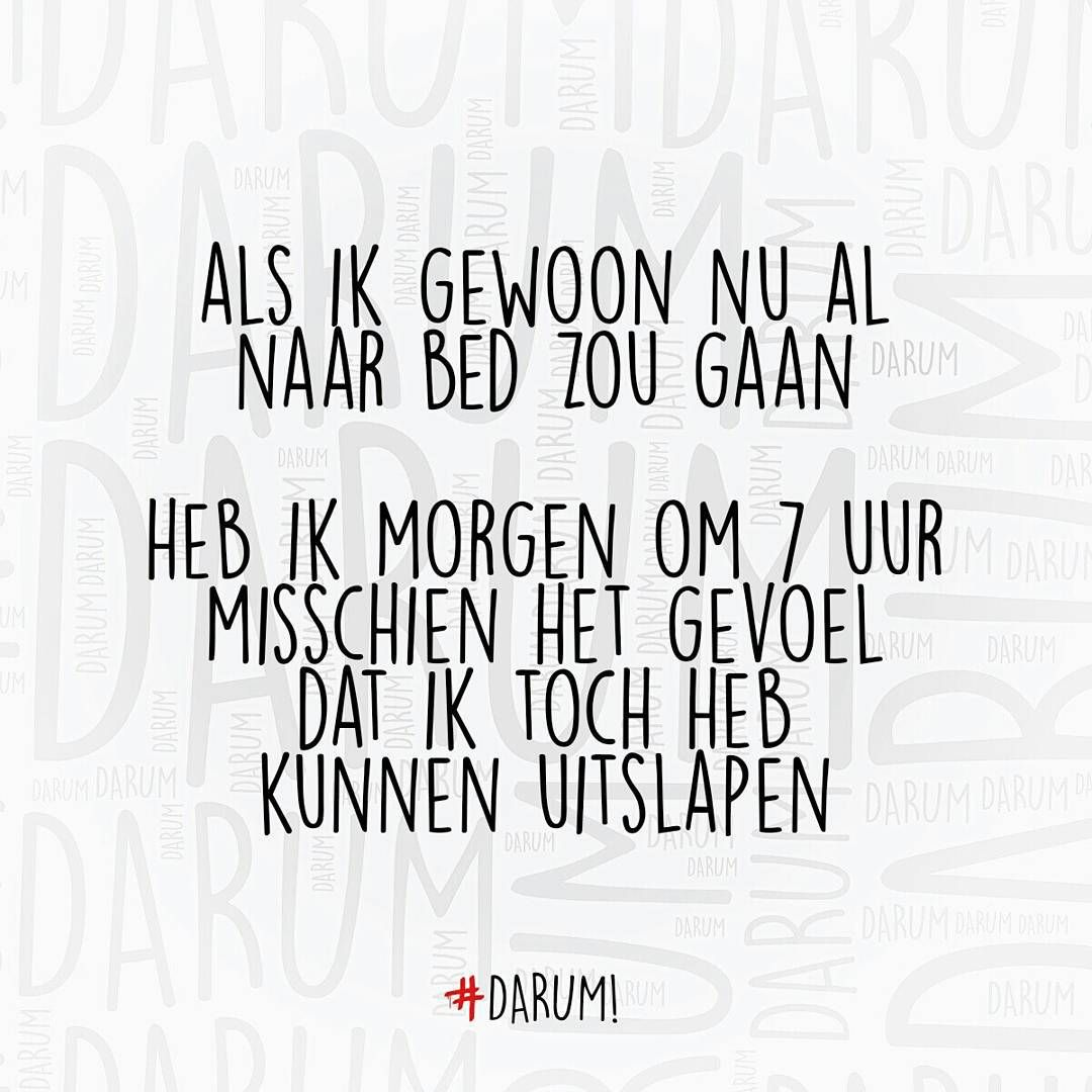 """""""#darum #weekend #uitslapen"""""""