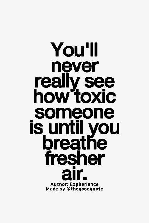 I Hate Referring To Human Beings As Toxic But When You Have