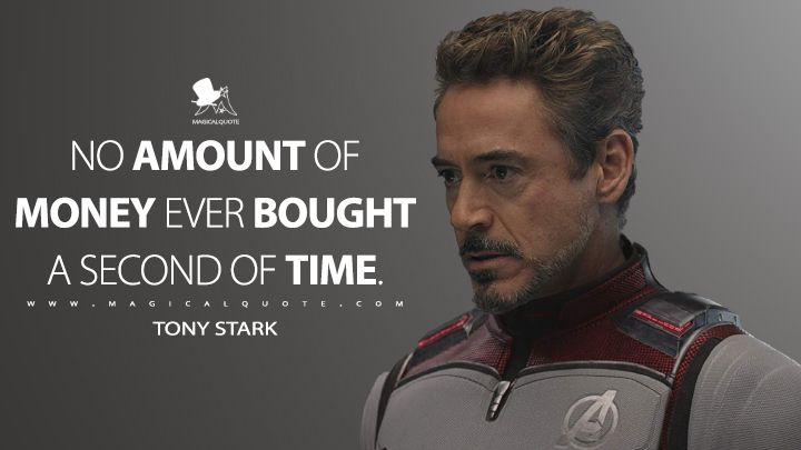 Tony Stark: Aucune somme d'argent jamais achetée une seconde fois.