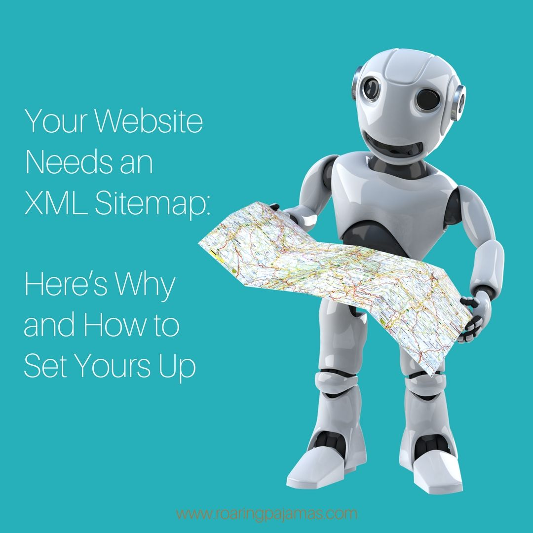 at roaring pajamas an xml sitemap is one of the first items on our