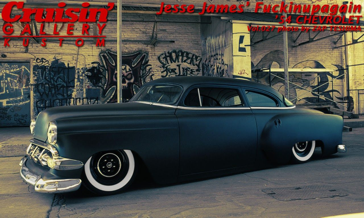 Jesse James 54 Chevrolet Chevy Classic Cars Cool Cars