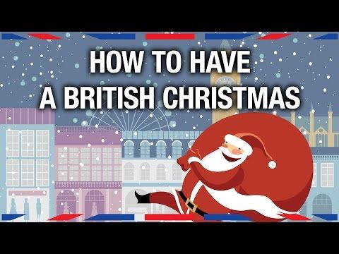 Christmas In England Traditions.Watch How To Have A British Christmas London British