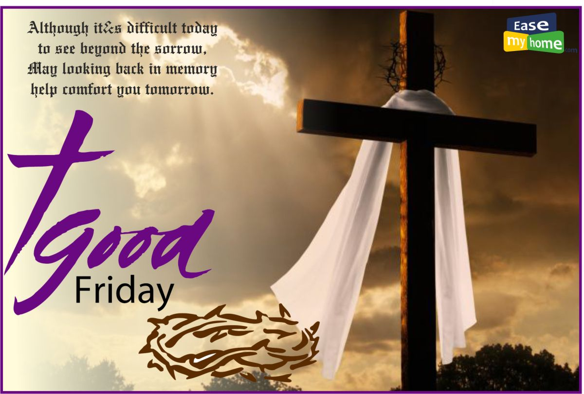 """Good Friday"""" is celebrated on the Friday before Easter Sunday, i.e. 1st Sunday of the month of April. The day is the most solemn day of the Christian year and the time to reflect on the death of Jesus, which was the ultimate sacrifice He made for those who believed in Him."""
