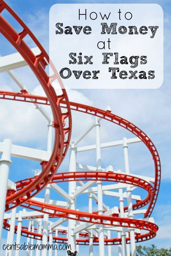 How To Save Money At Six Flags Over Texas Six Flags Over Texas Six Flags Six Flags Texas