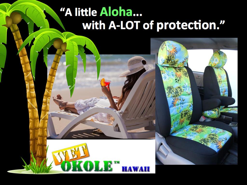 Take a little of the island with you.  Wet Okole....  a little ALOHA, A-LOT of protection.  Wet Okole means Wet Butt.  www.WetOkole.com