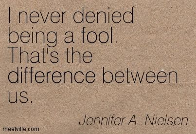 Love Fool Quotes Thats The Difference Between Us Fool