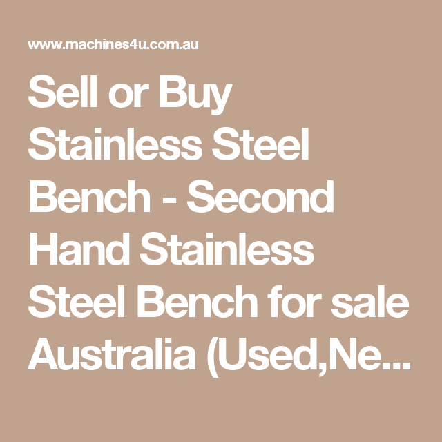 Or Stainless Steel Bench
