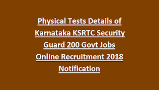 Physical Tests Details of Karnataka KSRTC Security Guard 200
