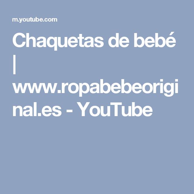 Chaquetas de bebé   www.ropabebeoriginal.es - YouTube