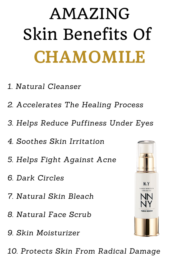 Skin Benefits Of Chamomile All Nnny Products Are Made Of Natural Ingredients That Benefit Your Skin Skin Benefits Natural Cleanser Skin Bleaching