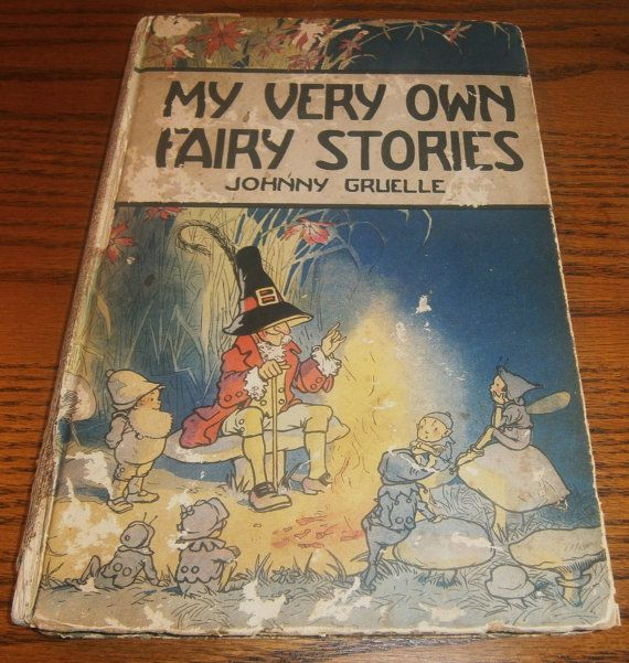 My Very Own Fairy Stories 1917 By Johnny Gruelle Creator Of Raggedy