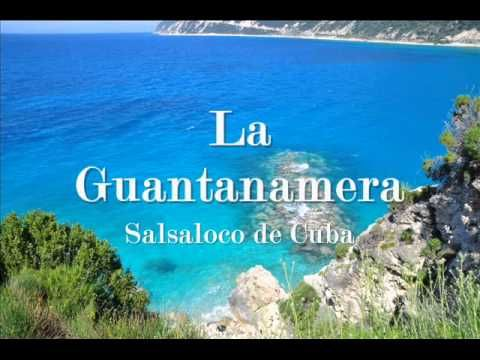 Guantanamera - Salsaloco de Cuba - (Originally by Joseíto Fernández) - YouTube