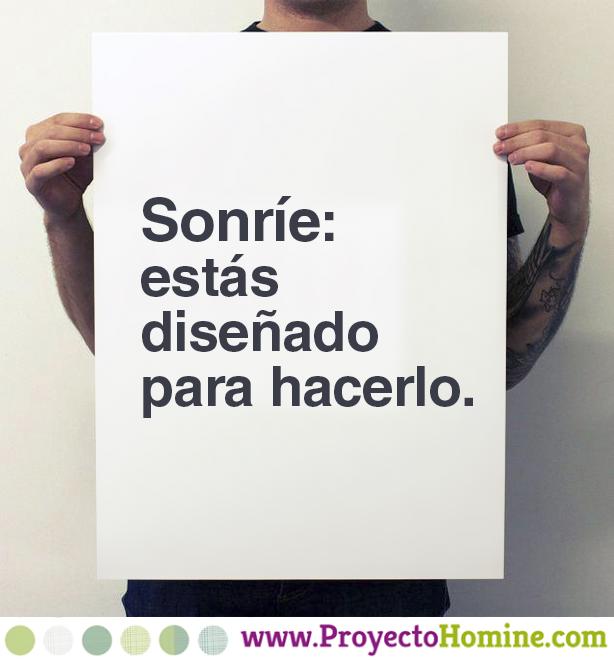Sonríe: estás diseñado para hacerlo. - www.ProyectoHomine.com