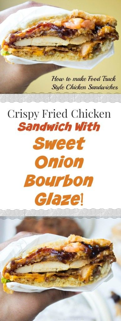 Fried Crispy Chicken Sandwich With Sweet Onion Bourbon Glaze
