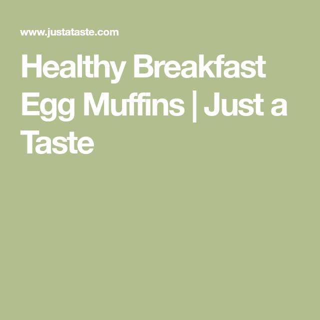 Healthy Breakfast Egg Muffins | Just a Taste