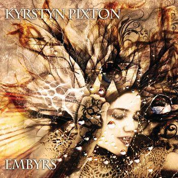Kyrstyn Pixton - Embyrs