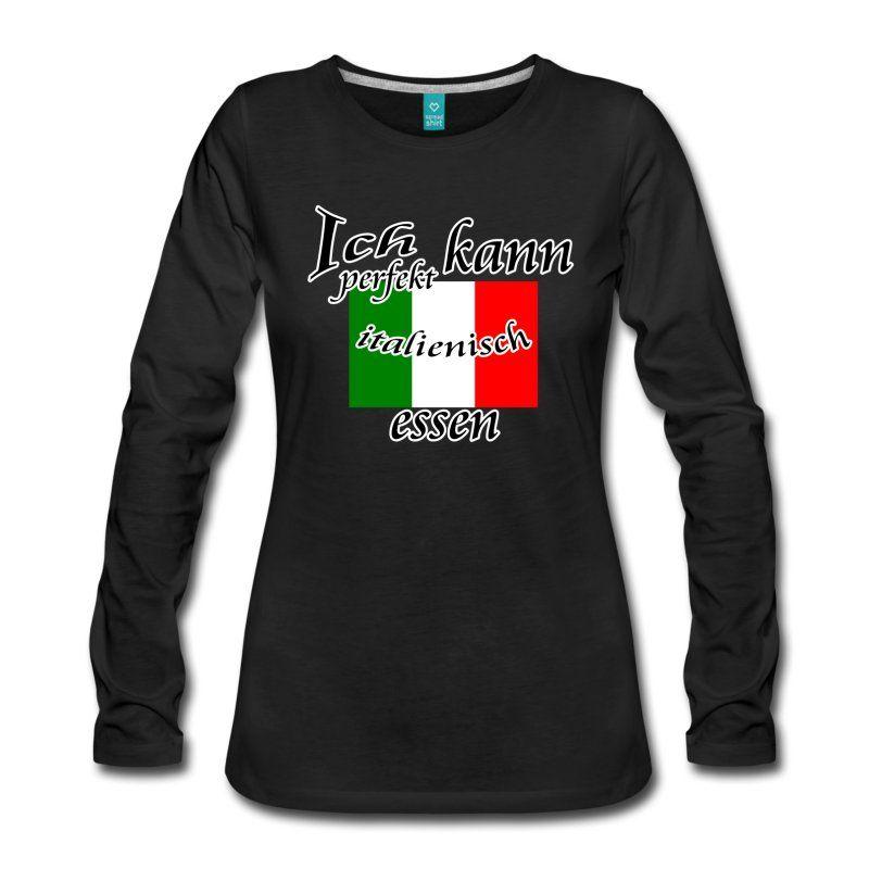 Perfekt Italienisch Frauen Premium Langarmshirt - Schwarz - lustige sprüche küche