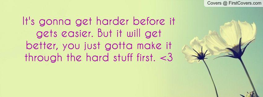 Make it through the hard stuff first